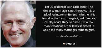 Best Too Many Love Quotes: Let us be honest with each other. The threat to marriage is not the gays