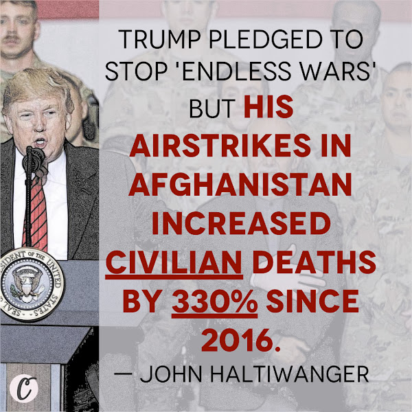 Trump pledged to stop 'endless wars' but his airstrikes in Afghanistan increased civilian deaths by 330% since 2016. — John Haltiwanger, Senior Politics Reporter, Business Insider