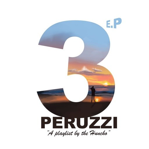 """Peruzzi – """"3 EP"""" ft. Not3s (A Playlist By The Huncho)"""