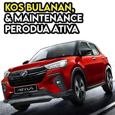 Kos Bulanan dan Kos Maintenance Perodua Ativa