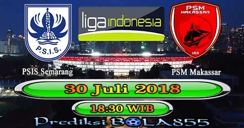 Prediksi Bola855 PSIS Semarang vs PSM Makassar 30 Juli 2018