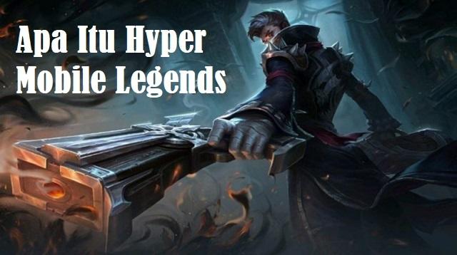 Apa Itu Hyper Mobile Legends