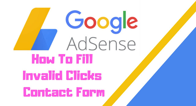 How-To-Fill-Invalid-Clicks-Contact-Form-Your-Suspended-Adsense-Account-Invalid-Traffic-Appeal