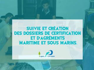Suivie  dossiers de certification - d'agrements maritime-sous marins