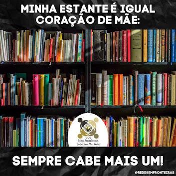 MINHA ESTANTE É IGUAL CORAÇÃO DE MÃE...