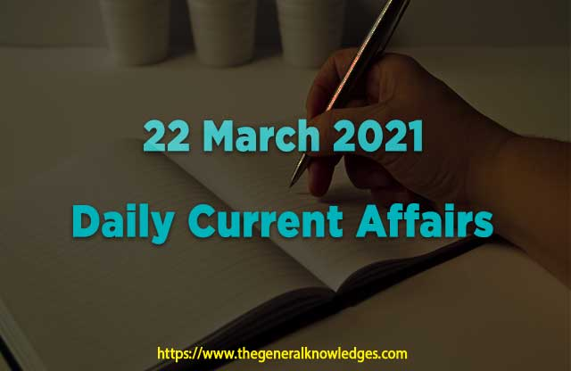 22 March 2021 Current Affairs Question and Answers in Hindi