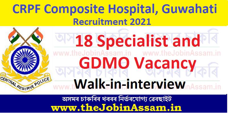 CRPF Composite Hospital Recruitment 2021: 18 Specialist and GDMO Vacancy