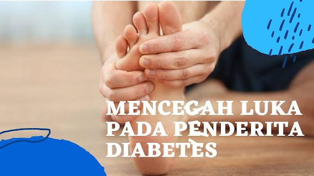 6 Cara Mencegah Luka Pada Penderita Diabetes