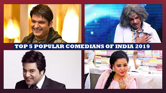 Top 5 Popular Comedians of India 2019-20, 5 Most Successful Comedian of India 2019, Top 5 Famous Comic Figure of India