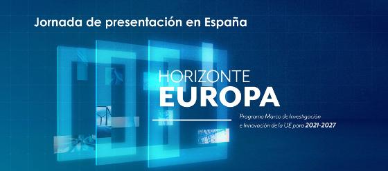 "presentación en España del Programa Marco de Investigación e Innovación de la Unión Europea para el período 2021-2027 ""Horizonte Europa"""