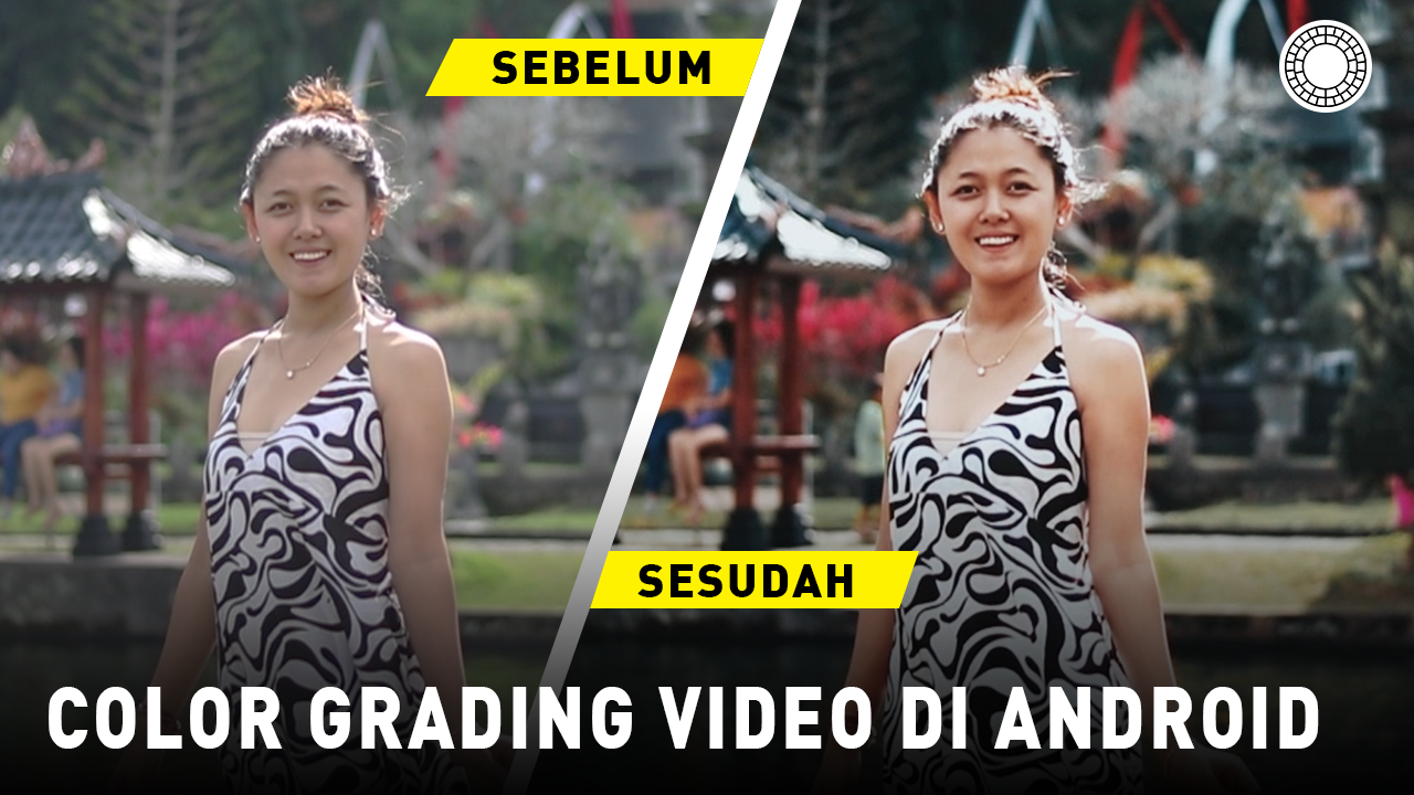 Cara Color Grading Video di HP Android Menggunakan VSCO X