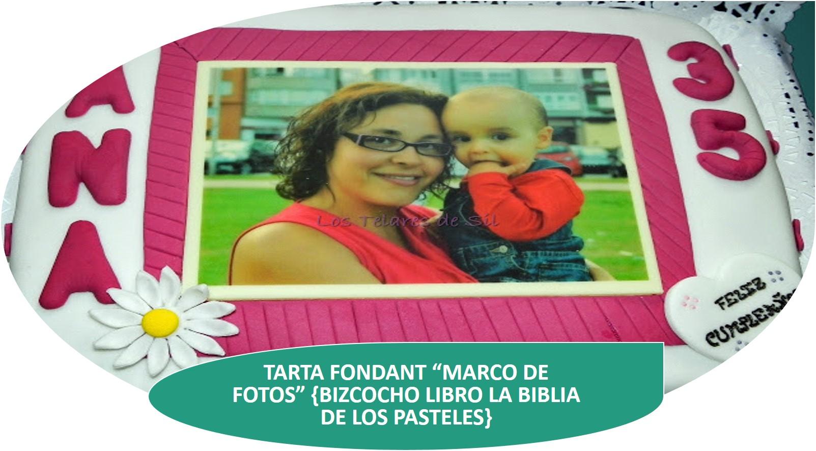 TARTA FONDANT MARCO DE FOTOS