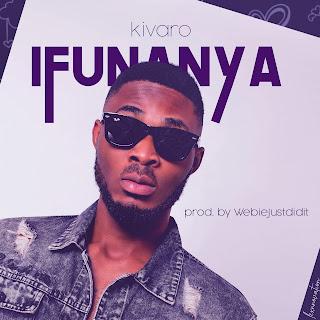 Kivaro - Ifunanya (Audio MP3)