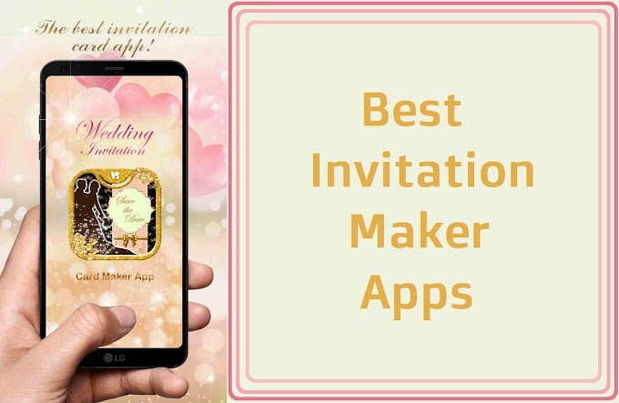 5 Best Invitation Maker Apps for Android Smartphones