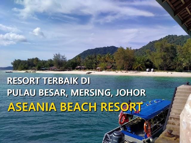 Aseania Beach Resort - Resort Terbaik di Pulau Besar, Mersing, Johor
