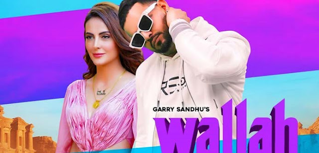 WALLAH LYRICS – GARRY SANDHU- Thelyricswaale