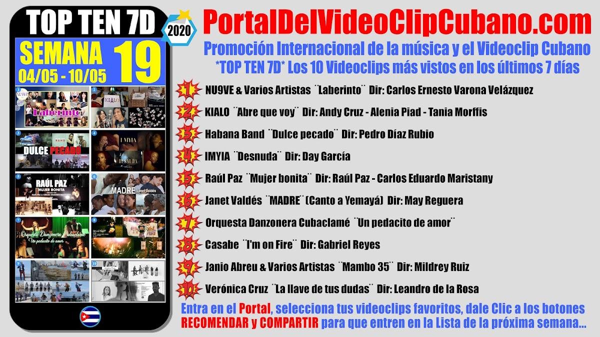 Artistas ganadores del * TOP TEN 7D * con los 10 Videoclips más vistos en la semana 19 (04/05 a 10/05 de 2020) en el Portal Del Vídeo Clip Cubano: