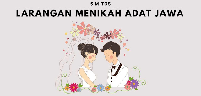 5 Mitos Larangan Pernikahan dalam Adat Jawa