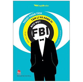 Thuật Phân Tích Tâm Lí Và Hành Vi Như Một FBI ebook PDF-EPUB-AWZ3-PRC-MOBI