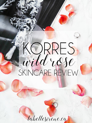 Roses Are Red | Wild Rose Infused Skincare With Korres | Brightening Vitamin C Oil & Targeted Tone Corrector Review & Swatches | labellesirene.ca