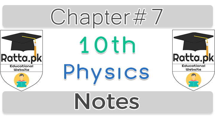 10th Physics chapter 7 Notes