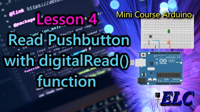 Arduino: Lesson 4 - Read Pushbutton with digitalRead() function