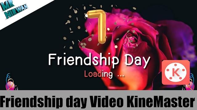 Friendship Day Wishing Video making with KineMaster MrNirwan