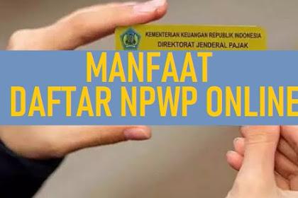 Inilah Manfaat Daftar NPWP Online Ereg Pajak