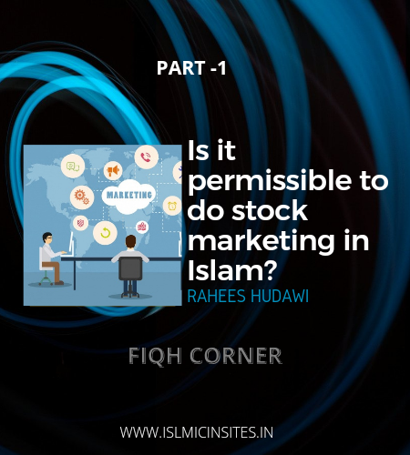 IS IT PREMISSBLE TO DO STOCK MARKETING IN ISLAM OR NOT?