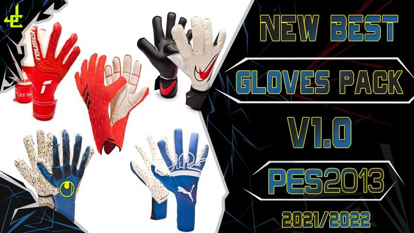 New Best Gloves Pack V1.0 2021-2022 For PES 2013