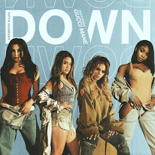 Lirik Lagu Fifth Harmony - Down ft. Gucci Mane