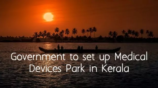 Government set up Medical Devices Park in Kerala Point-to-Point Details