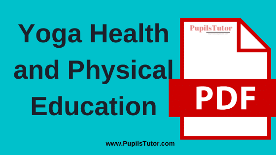 TNTEU (Tamil Nadu Teachers Education University) Yoga Health and Physical Education PDF Books, Notes and Study Material in English Medium Download Free for B.Ed 1st and 2nd Year | TNTEU Health Physical and Yoga Education PDF Book | Yoga Health and Physical Education TNTEU Notes | TNTEU (Tamil Nadu Teachers Education University) Yoga Health and Physical Education PDF Study Material for B.Ed First and Second Year in English Language