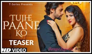 Tujhe Paane Ko Lyrics Indian Pop [2019]