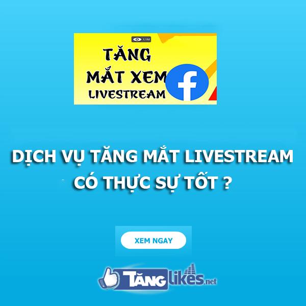 dich vu tang mat livestream