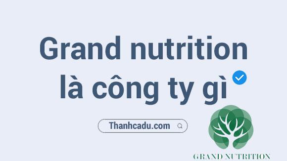 grand nutrition lua ao,grand nutrition la cong ty gi,cong ty co phan grand nutrition tuyen dung,cong ty co phan grand nutrition,cong ty grand nutrition,cong ty co phan g nutrition,g brain cach su dung