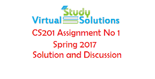 CS201 Assignment No 1 Spring 2017 Solution and discussion
