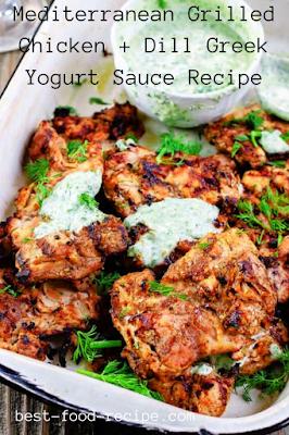Mediterranean Grilled Chicken + Dill Greek Yogurt Sauce Recipe