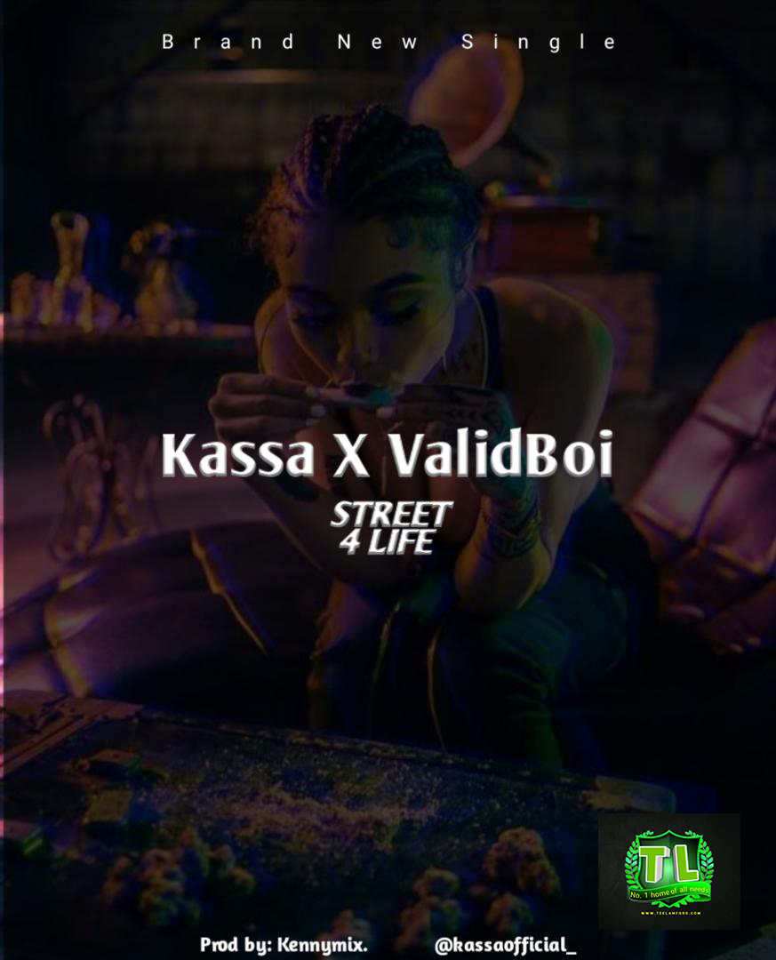 Kassa-Street-4-Life-Ft-Validboi-Prod-by-KennyMix-mp3-downloa-teelamford