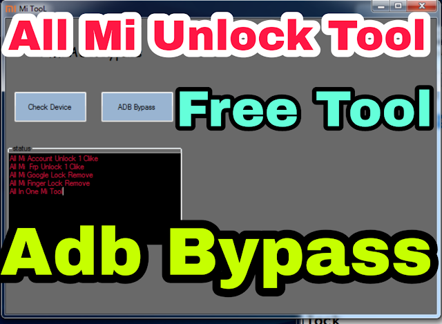 Mi All In One Unlock Adb Tool Download Free