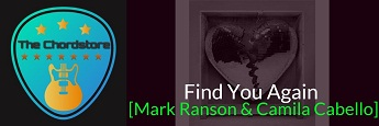 FIND YOU AGAIN Guitar Chords by | Mark Ranson & Camila Cabello (Last Night Feelings)