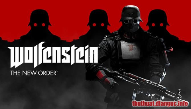 Download Game Wolfenstein: The New Order Full Crack, Game Wolfenstein: The New Order, Game Wolfenstein: The New Order free download, Game Wolfenstein: The New Order full crack, Tải Game Wolfenstein: The New Order miễn phí