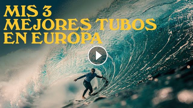 MIS 3 MEJORES TUBOS EN EUROPA - OCEAN JOURNALS EP 05