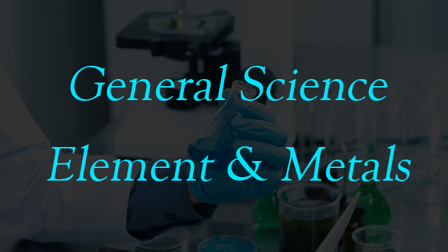 General Science - Elements and Metals in English