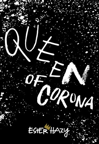 Queen of Corona by Esterhazy
