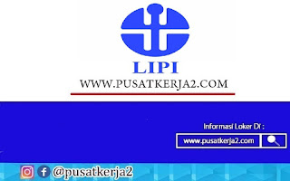 Lowongan Kerja Lembaga Ilmu Pengetahuan Indonesia Desember 2020