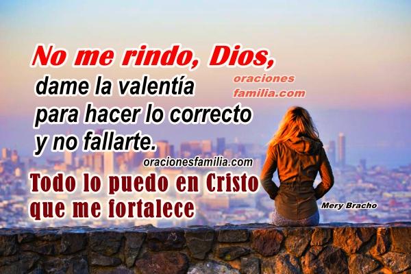Bonita oración a Dios para no rendirse, para seguir adelante, imágenes con oraciones de no te rindas, frases cristianas en oración por mi vida con tarjetas por Mery Bracho.