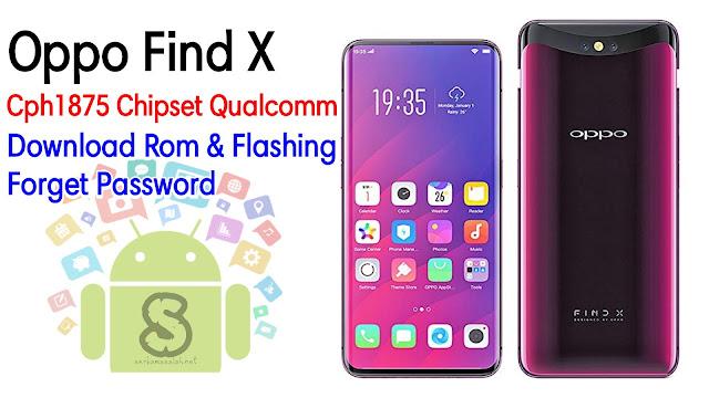 Download Rom Official / Flashing Oppo Find X Cph1875 Qualcomm Lupa Password Kunci Layar, Bootloop, Hang Logo