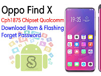 Download Rom Official / Flashing Oppo Find X Cph1875 Qualcomm Lupa Password Kunci Layar, Bootloop, Hang Logo