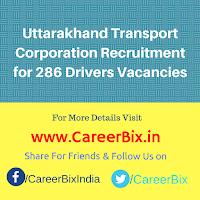 Uttarakhand Transport Corporation Recruitment for 286 Drivers Vacancies